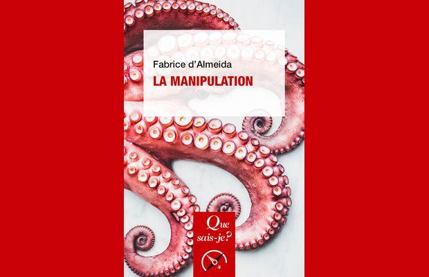 Chronique de La manipulation, Fabrice d'Almeida. La manipulation est un outil. L'est-il au service des marques et du planneur stratégique ?