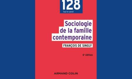 """Chronique de Sociologie de la famille contemporaine. François de Singly décrypte l'évolution de la famille dite """"moderne"""""""