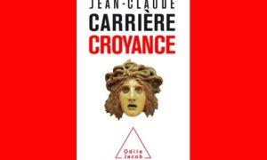 """La croyance, cette """"certitude sans preuve"""" est-elle rébellion individuelle, ou ralliement à un groupe ? Approche du livre de JC Carrière"""