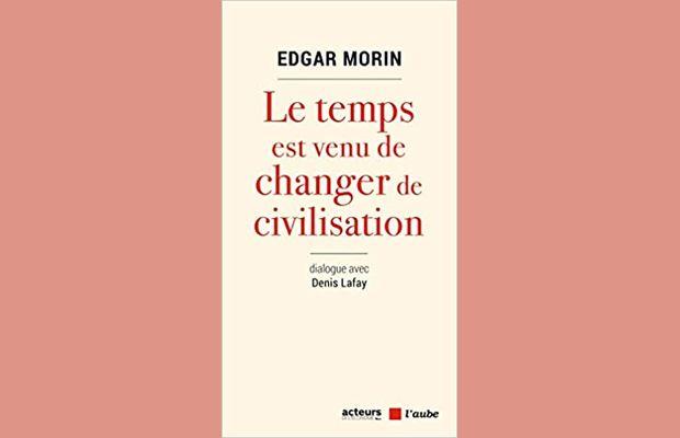Analyse de Le temps est venu de changer de civilisation, et de Changeons de voie, livres d'Edgar Morin. Leurs apports au planning stratégique