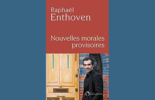 Critique bibliographique et prolongements planning stratégique de Nouvelles morales provisoires, de Raphaël Enthoven